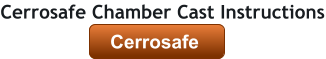 Cerrosafe  Cerrosafe Chamber Cast Instructions Cerrosafe